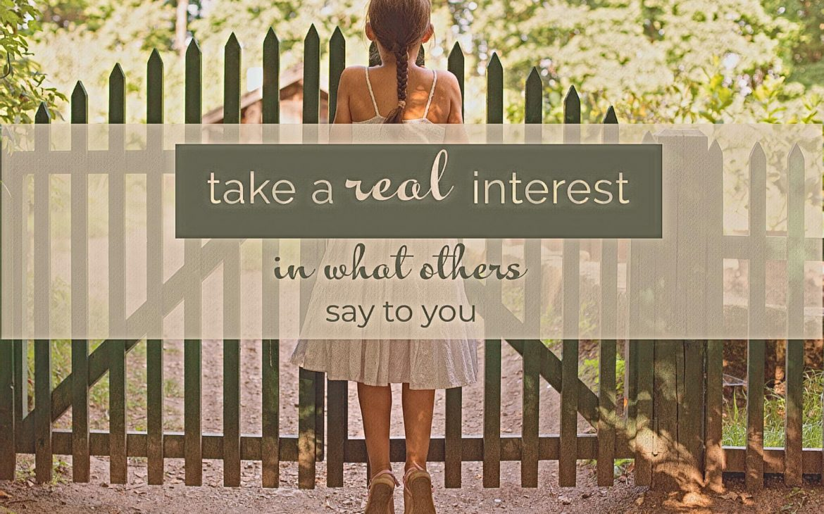 take a real interest